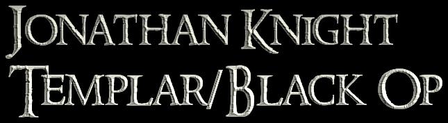 Jonathan Knight-Templar/Black Op